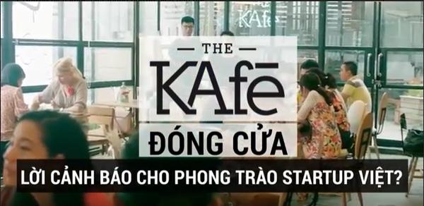 The KAfe đóng cửa: Lời cảnh báo cho phong trào startup Việt?